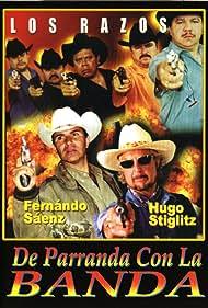 Hugo Stiglitz, Fernando Sáenz, and Los Razos in De parranda con la banda (2002)