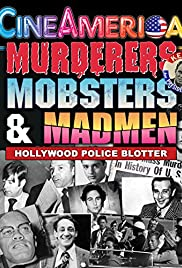 Murderers, Mobsters and Madmen: Hollywood Police Blotter Poster