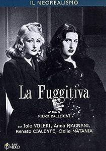 La fuggitiva by Roberto Rossellini