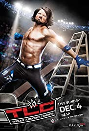 WWE TLC: Tables, Ladders & Chairs(2016) Poster - TV Show Forum, Cast, Reviews