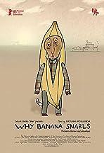 Why Banana Snarls