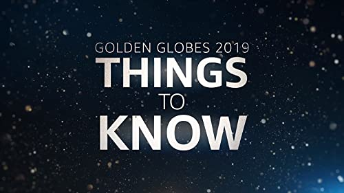 Things to Know About the 2019 Golden Globe Awards