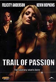 Primary photo for Trail of Passion