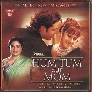Hum Tum Aur Mom: Mother Never Misguides movie, song and  lyrics