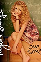 Taylor Swift: Our Song