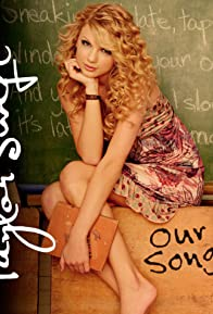 Primary photo for Taylor Swift: Our Song