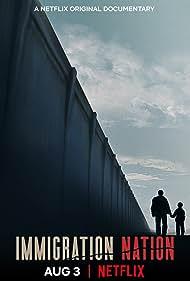 Immigration Nation (2020)