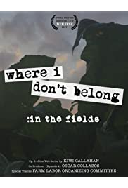 Where I Don't Belong: In the Fields