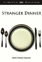 Stranger Dinner