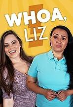 Whoa, Liz