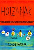 Hotzanak, For Your Own Safety