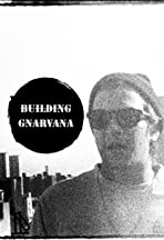 Building Gnarvana