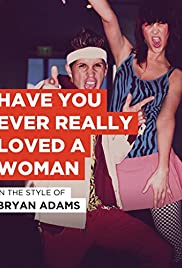 Bryan Adams: Have You Ever Really Loved a Woman? Poster