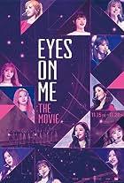 Eyes On Me: The Movie