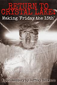 Return to Crystal Lake: Making 'Friday the 13th' (2003) Poster - Movie Forum, Cast, Reviews