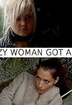 Crazy Woman Got a Gun