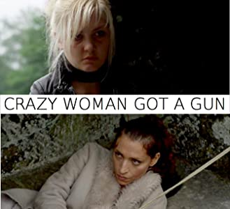 Direct download for movies Crazy Woman Got a Gun by none [QHD]
