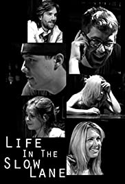 Life in the Slow Lane Poster