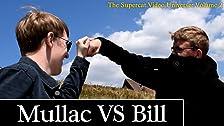 Mullac VS Bill