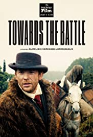 Vers la bataille(2019) Poster - Movie Forum, Cast, Reviews