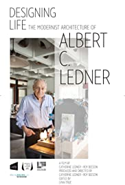 Designing Life: The Modernist Architecture of Albert C. Ledner
