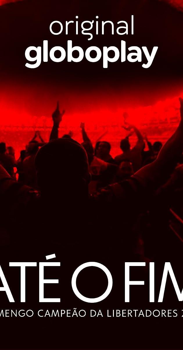descarga gratis la Temporada 1 de Até o Fim – Flamengo Campeão da Libertadores 2019 o transmite Capitulo episodios completos en HD 720p 1080p con torrent