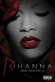 Primary photo for Rihanna: Loud Tour Live at the O2