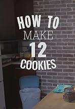 How to Make 12 Cookies