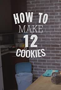 Primary photo for How to Make 12 Cookies
