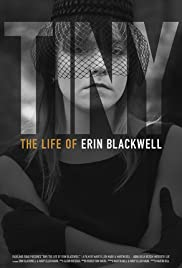 TINY: The Life of Erin Blackwell(2016) Poster - Movie Forum, Cast, Reviews
