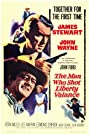 The Man Who Shot Liberty Valance (1962) Poster