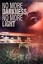 No More Darkness, No More Light