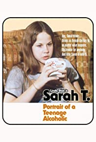 Primary photo for Sarah T. - Portrait of a Teenage Alcoholic