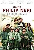 Saint Philip Neri: I Prefer Heaven