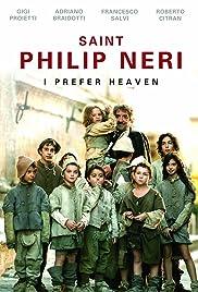 Saint Philip Neri: I Prefer Heaven Poster