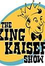 The King Kaiser Show