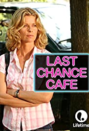 Last Chance Cafe (2006) Poster - Movie Forum, Cast, Reviews