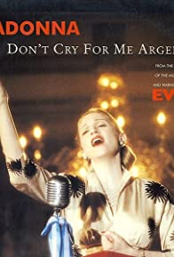 Primary photo for Madonna: Don't Cry for Me Argentina