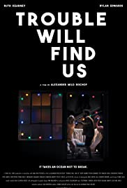 Trouble Will Find Us Poster