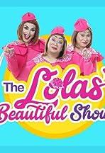 The Lola's Beautiful Show