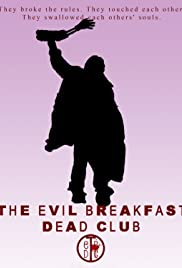 Evil Breakfast Dead Club Poster