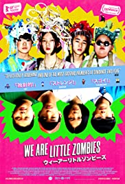 We Are Little Zombies Poster