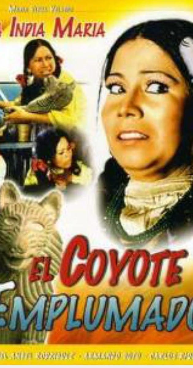 pelicula de el coyote emplumado