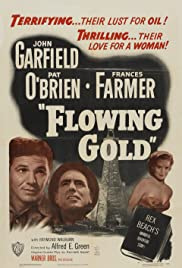 Flowing Gold(1940) Poster - Movie Forum, Cast, Reviews