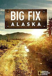 Big Fix Alaska Poster