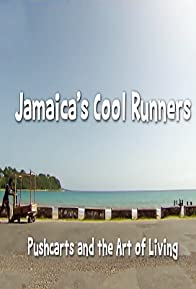 Primary photo for Jamaica's Cool Runners: Pushcarts and the Art of Living