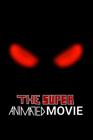 Download The Super Animated Movie 2021 Subtitles English, Eng SUB