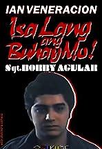 Isa lang ang buhay mo! Sgt. Bobby Aguilar