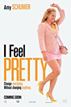 I Feel Pretty (2018) Poster