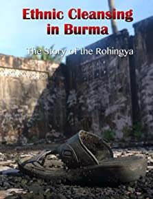 Ethnic Cleansing in Burma: The Story of the Rohingya (2014)